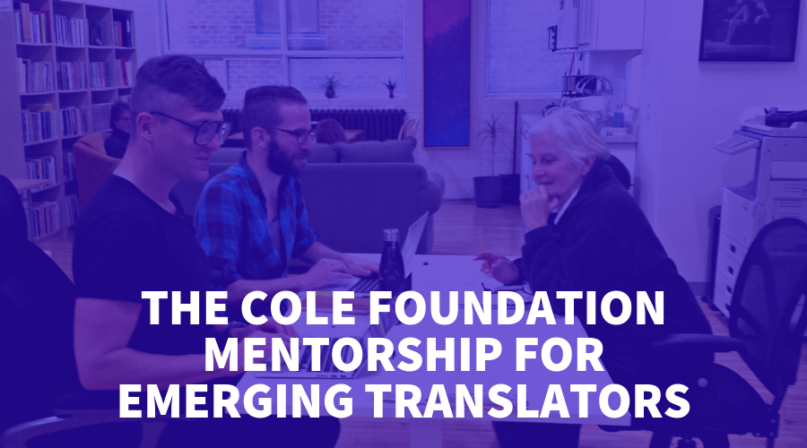 The Cole Foundation Mentorship for Emerging Translators_The last five years