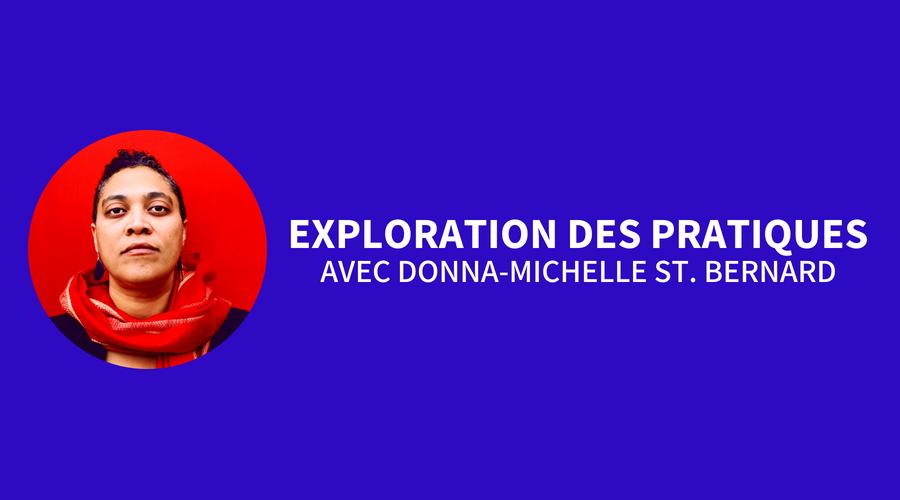 Exploration Des Pratiques Avec Donna-michelle St. Bernard