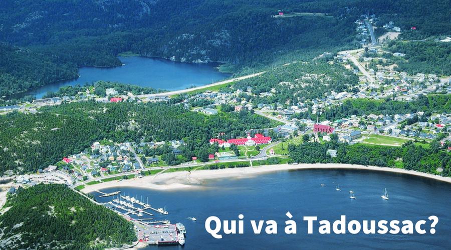 Qui va à Tadoussac
