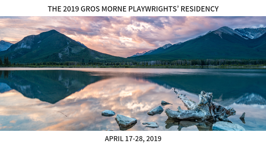 The 2019 Gros Morne Playwrights' Residency (April 17-28, 2019)