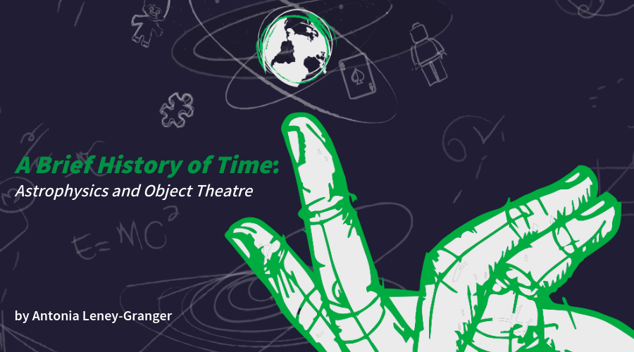 A Brief History of Time: Astrophysics and Object Theatre