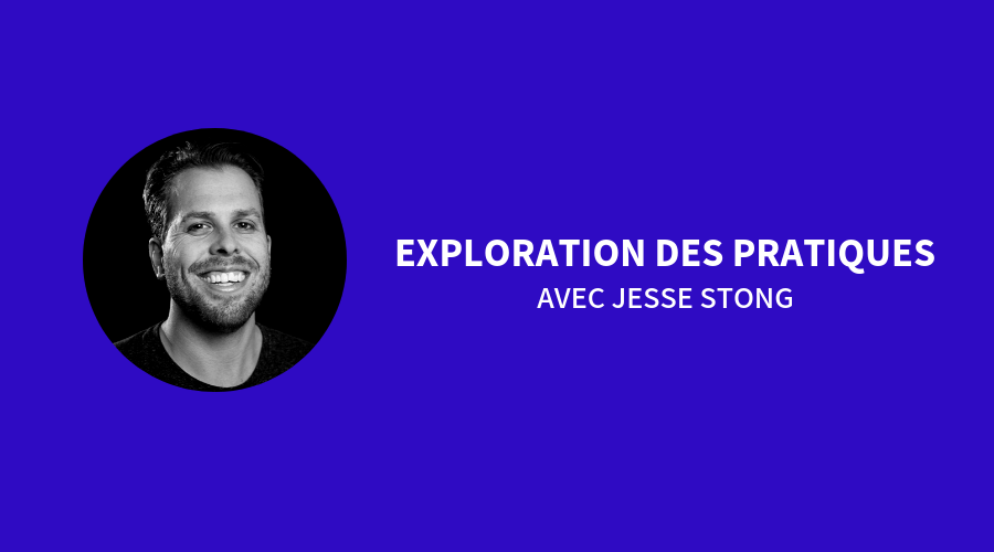 2019 Explorations des pratiques avec Jesse Stong
