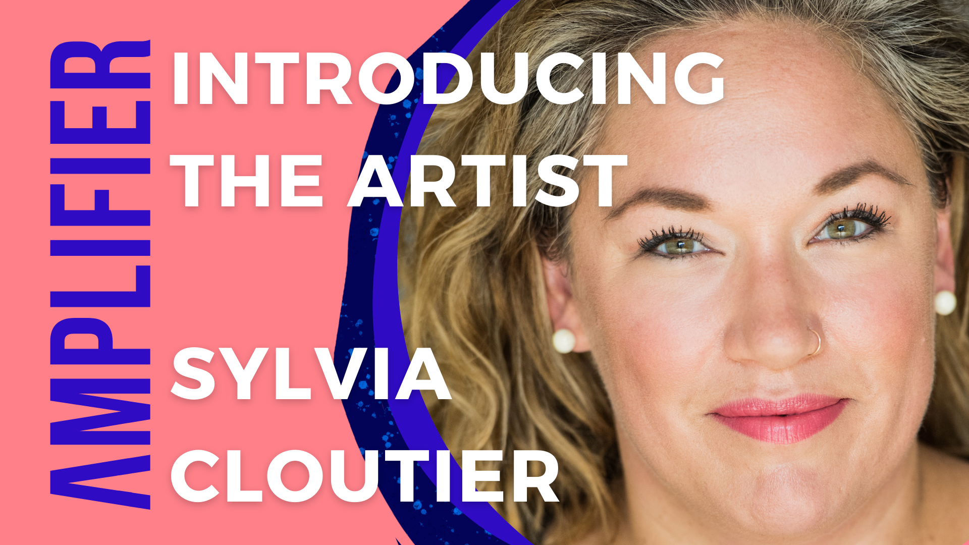 Photo of Sylvia Cloutier, artist of the AMPLIFIER program.