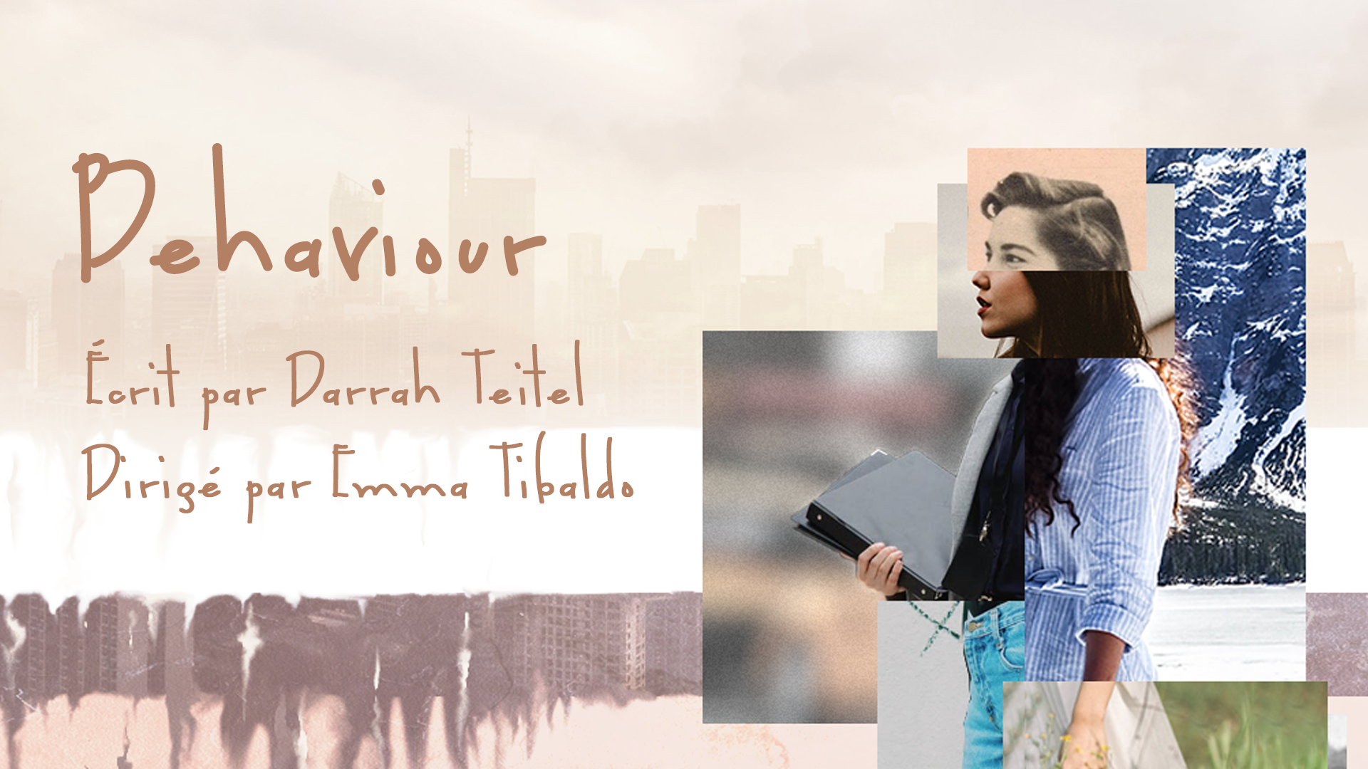 Poster for the play Behaviour. A collage of photographs representing a woman is on the forefront of a pastel background on which we can discern a city skyline
