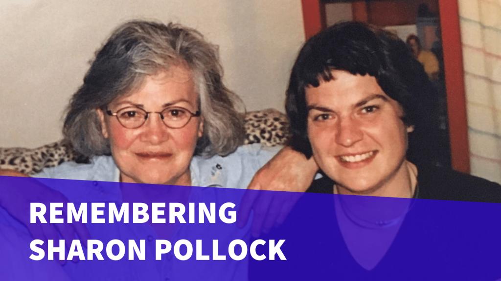 Picture of Sharon Pollock (left) with Corrina Hodgson (right)